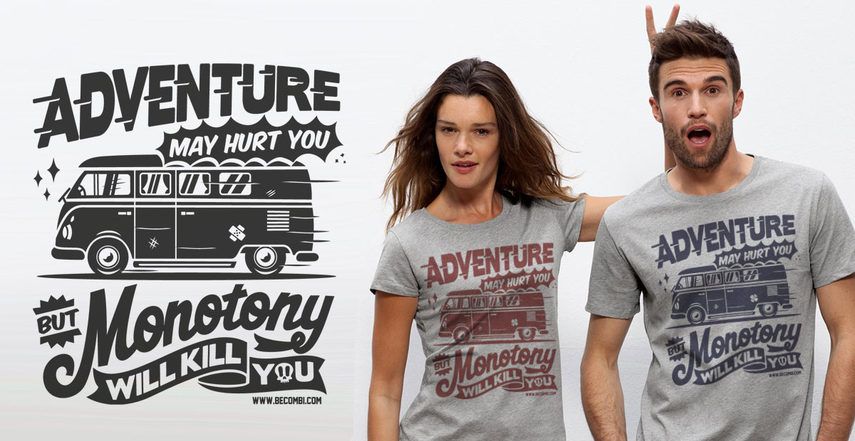 "Nouveau tee ""Adventure may hurt you"" 