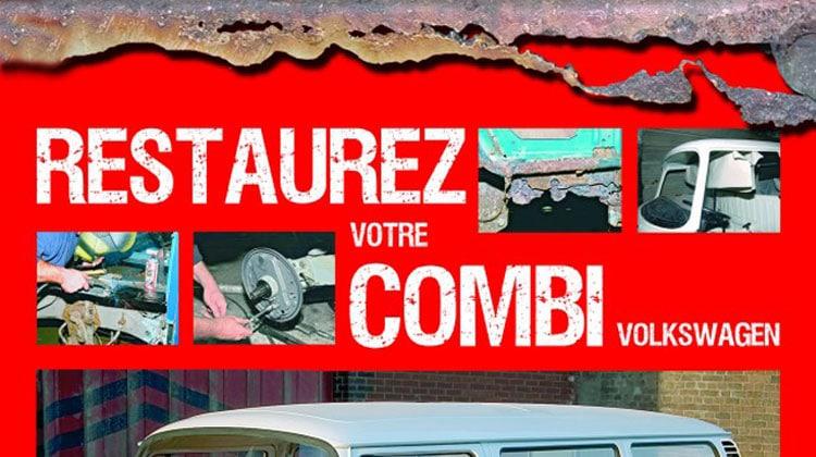 Restaurez Votre Combi Volkswagen | Be Combi
